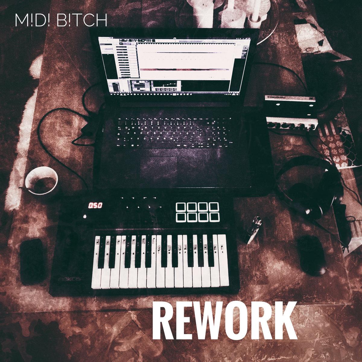 M!D! B!TCH - REWORK