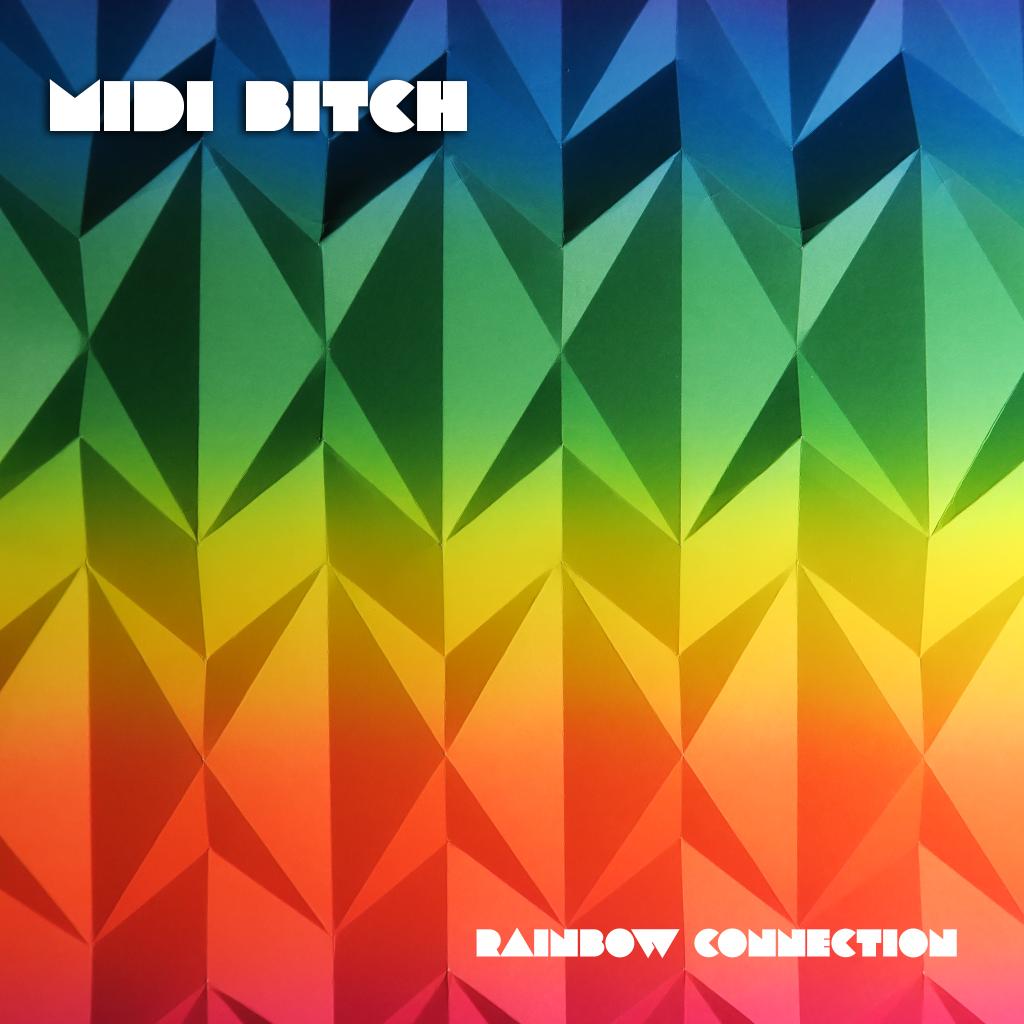 MIDI BITCH RAINBOW CONNECTION