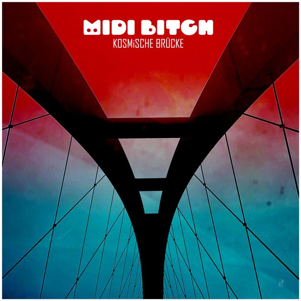 MiDi BiTCH - KOSMiSCHE BRüCKE