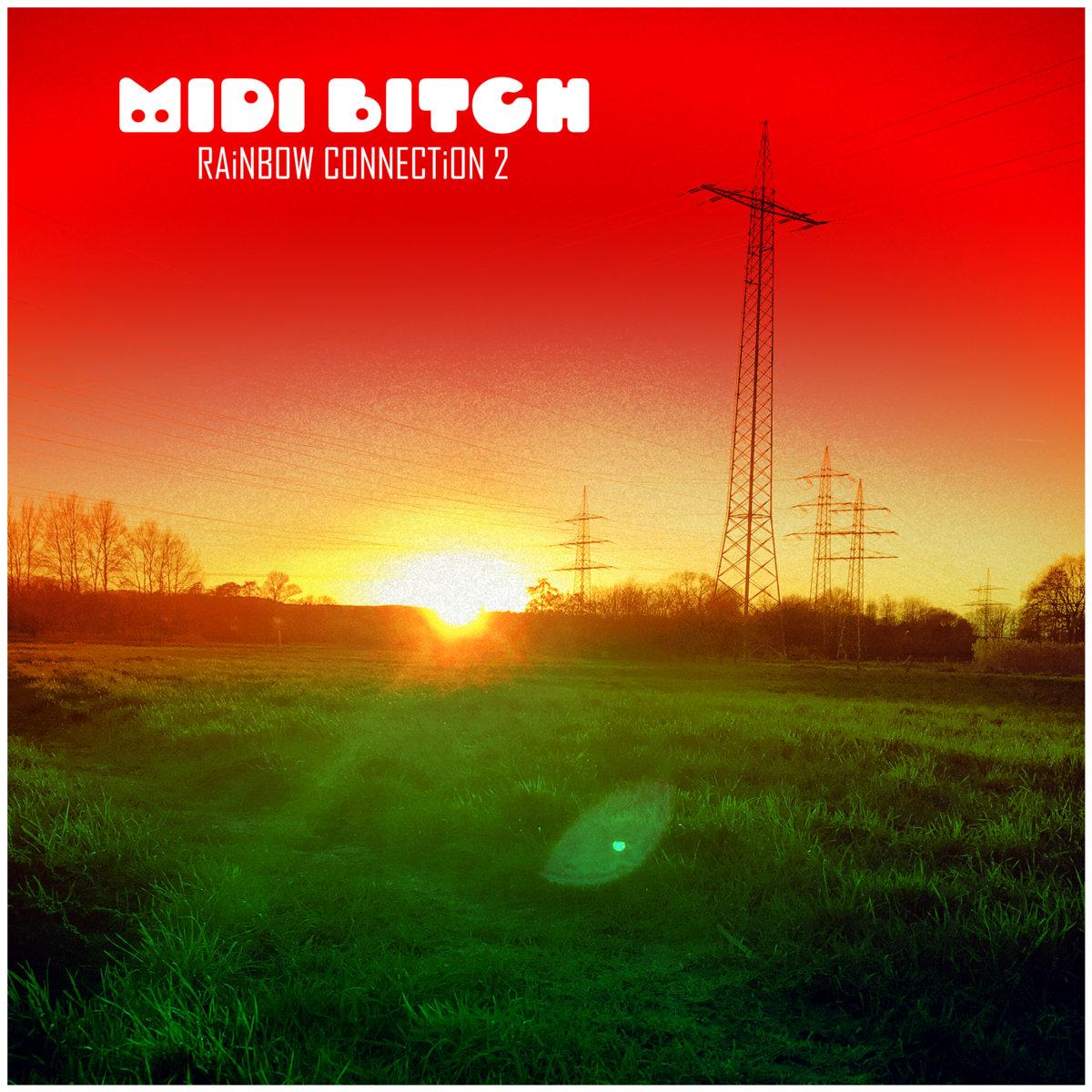 MiDi BiTCH - RAiNBOW CONNECTiON 2
